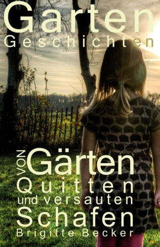 Gartengeschichten Von Gaerten, Quitten und versauten Schafen