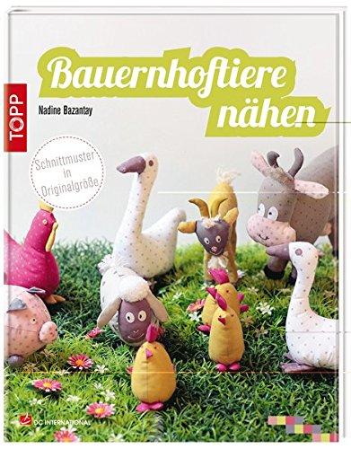 Bauernhoftiere nähen: Bauernhoftiere zum Kuscheln und Spielen (DC International)