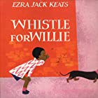 Whistle for Willie Audiobook by Ezra Jack Keats Narrated by Jane Harvey