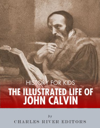 History for Kids: An Illustrated Biography of John Calvin for Children (Bible History For Kids compare prices)