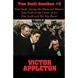 Tom Swift Omnibus #3: Tom Swift Among the Diamond Makers, Tom Swift in the Caves of Ice, Tom Swift and His Sky Racer