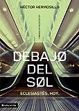 Debajo del Sol: Eclesiastés (De lo celestial a lo terrenal) (Spanish Edition)