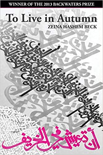 Amazon Com To Live In Autumn The Backwaters Prize In Poetry 9781935218357 Beck Zeina Hashem Books