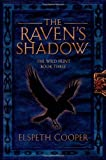 The Raven's Shadow (The Wild Hunt) by Elspeth Cooper (2014-03-11)