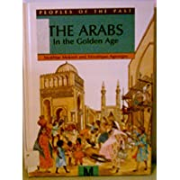 The Arabs: In the Golden Age