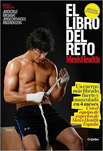 El Libro Del Reto Men's Health (men's Health): Un Cuerpo Más Fibrado, Fuerte Y Musculado En 4 Meses por Men's Health epub