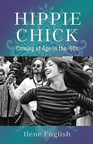 Hippie Chick: Coming of Age in the '60s ()