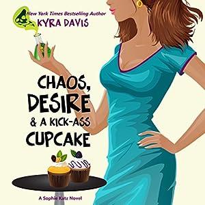 Chaos, Desire & A Kick-Ass Cupcake Audiobook