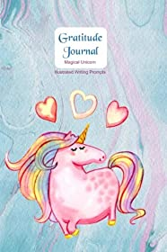 Gratitude Journal - Magical Unicorn: Gorgeous full color Unicorn illustrated Thankfulness Diary - Pink Unicorns (Illustrated Writing Prompts Gratitude Journal Paperback)