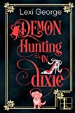 Demon Hunting in Dixie by Lexi George front cover