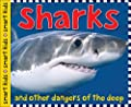 Sharks: And Other Dangers of the Deep (Smart Kids)