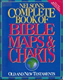 Nelson's Complete Book of Bible Maps and Charts, Thomas Nelson Publishers, 0840783558