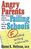 Angry Parents, Failing Schools: What's Wrong with the Public Schools & What You Can Do About It