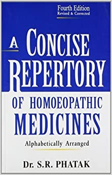 A CONCISE REPERTORY OF HOMEOPATHIC MEDICINES by Phatak S. R. (2012-07-30)