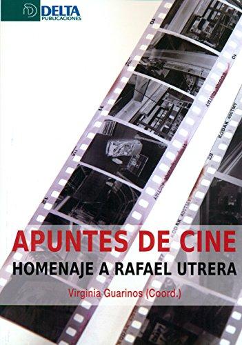 Descargar Libro Apuntes De Cine: Homenaje A Rafael Utrera Virginia Guarinos Galán