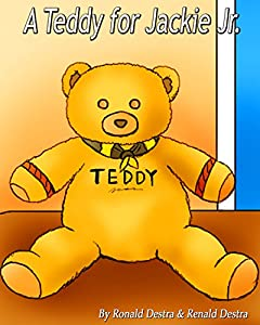 A Teddy for Jackie Jr: (Bedtime Story Books about Teddy Bear and Parents' Love)