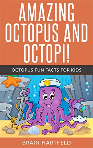 Amazing Octopus and Octopi!: Octopus Fun Facts For Kids by [Hartfeld, Brain]