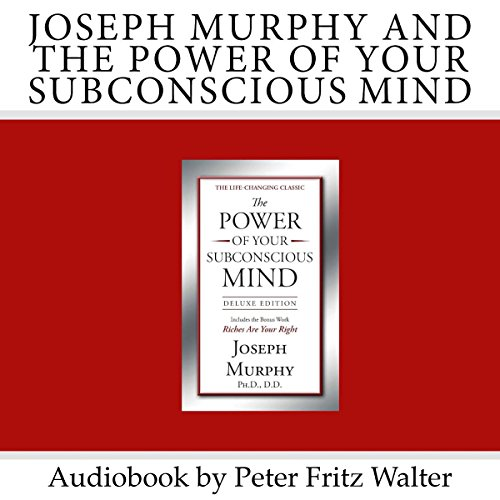 Joseph Murphy and the Power of Your Subconscious Mind: Short Biography, Book Reviews, Quotes, and Excerpts: Great Minds Series, Volume 6