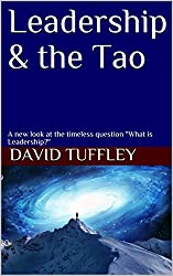 Leadership & the Tao: A new look at the timeless question