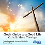 God's Guide to a Good Life: Catholic Moral Theology | Fr. Kenneth R. Himes OFM PhD