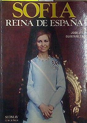 Sofia Reina De España: Amazon.es: Quintanilla Jose Luis: Libros