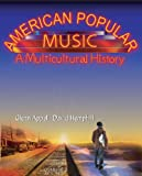 Bundle: American Popular Music: A Multicultural History + 2-CD Set, Glenn Appell, David Hemphill, 0495071293