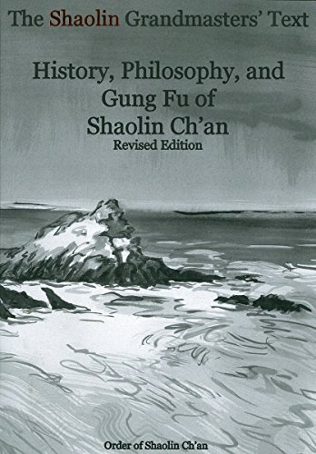 The Shaolin Grandmasters' Text: History, Philosophy, and Gung Fu of Shaolin Ch'an