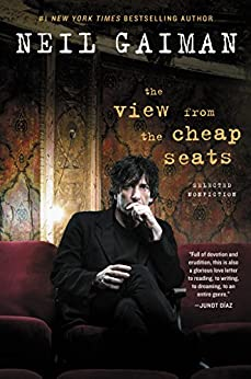 The View from the Cheap Seats: Selected Nonfiction by [Gaiman, Neil]