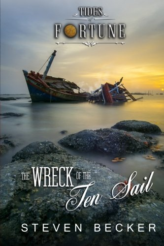 The Wreck of the Ten Sail (Tides of Fortune) (Volume 2)