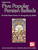 Mel Bay Five Popular Persian Ballads for Solo Classic Guitar