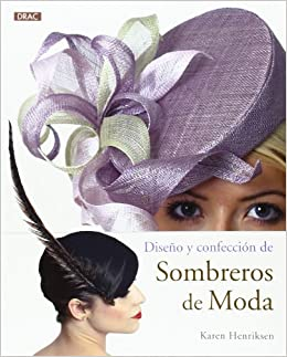 Book DISEÚO Y CONFECCION DE SOMBREROS DE MODA