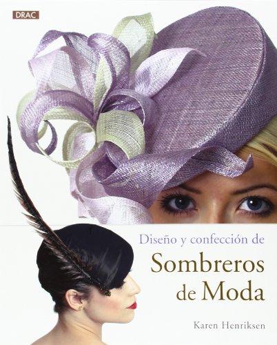Descargar Libro Diseño Y Confección De Sombreros De Moda Karen Henriksen