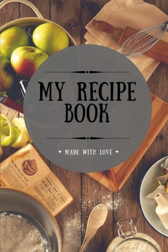 Download My Recipe Book: Blank Cookbook, 100 Pages, Gray, 6x9 inches (Create Your Own Cookbook) pdf