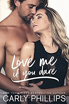 Love Me if You Dare (Most Eligible Bachelor Series Book 2) by [Phillips, Carly]