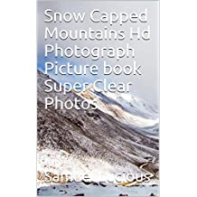 Snow Capped Mountains Hd Photograph Picture book Super Clear Photos