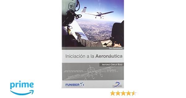 Descargar Gratis Iniciacion A La Aeronautica Antonio Creus Sole Pdf