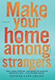 Image of Make Your Home Among Strangers: A Novel