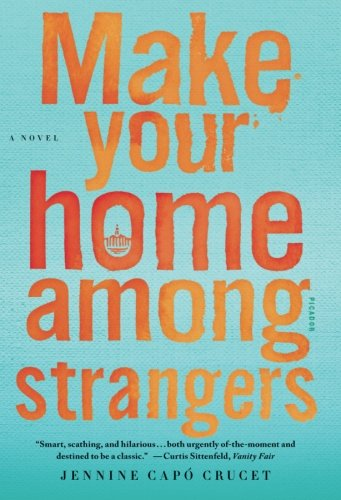 Make Your Home Among Strangers: A Novel (Best Place To Move In Florida 2015)