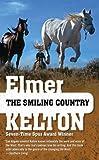 The Smiling Country, Elmer Kelton, 0765360594