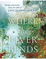 Where the River Bends by Jane & Jimmy Barnes: Recipes and stories from the table of Jane and Jimmy Barnes