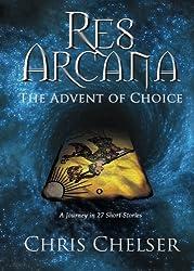 Res Arcana: The Advent of Choice