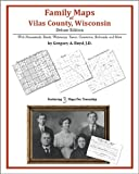 Family Maps of Vilas County, Wisconsin, Deluxe Edition : With Homesteads, Roads, Waterways, Towns, Cemeteries, Railroads, and More, Boyd`, Gregory A., 1420312871