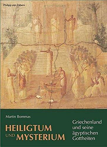 Heiligtum und Mysterium: Griechenland und seine ägyptischen Gottheiten (Zaberns Bildbände zur Archäologie)