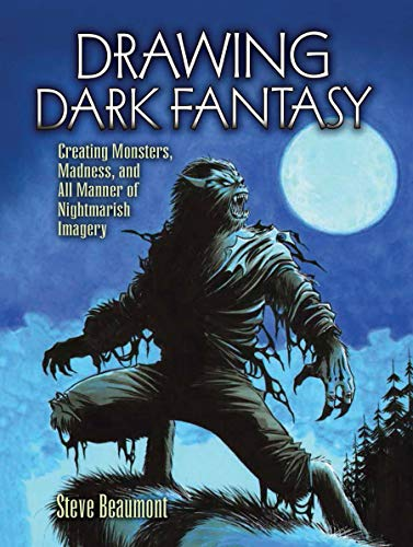 Drawing Dark Fantasy: Creating Monsters, Madness, and All Manner of Nightmarish Imagery (Dover Art Instruction)]()