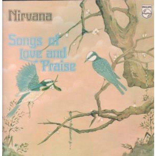 Nirvana - Songs Of Love And Praise - Zortam Music