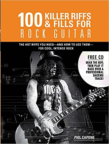100 Killer Riffs & Fills for Rock Guitar: All the Hot Riffs ...