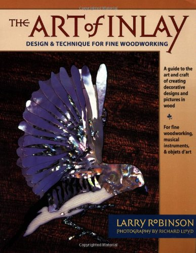 (The Art of Inlay: Design and Technique for Fine Woodworking)