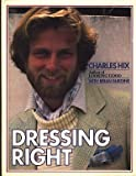 Dressing Right, Charles Hix and Brian Burdine, 0312219687
