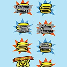 Fortune Smiles: Stories Audiobook by Adam Johnson Narrated by W. Morgan Sheppard, Johnathan McClain, Cassandra Campbell, Dominic Hoffman, Will Damron, Greg Chun
