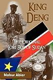 King Deng, the Original Lost Boy of Sudan, Makur Abiar and Guy-Luce Fenelon, 0984172963